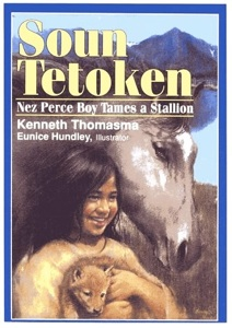 "Book ""Soun Tetoken, Nez Perce Boy Tames a Stallion"" by Kenneth Thomasma illustrated by Eunice Hundley, Baker Book House for purchase"
